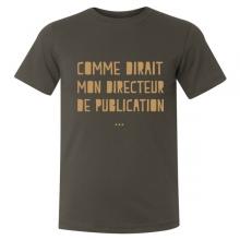 """T-shirt """"Comme dirait mon directeur de publication..."""""""