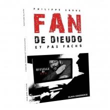 """Livre """"Fan de Dieudo et pas facho"""" par Philippe Sauve"""
