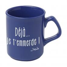 """Mug """"déjà je t'emmerde"""""""