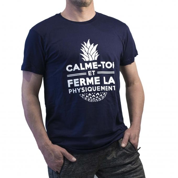 """T-shirt """"calme toi et ferme la physiquement !"""
