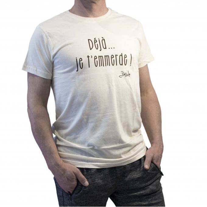 """T-shirt """"déja je t'emmerde ! signé DIEUDO"""