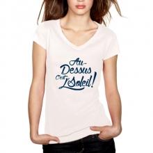 """T-shirt femme """"au-dessus c'est le soleil !"""" édition 2017"""